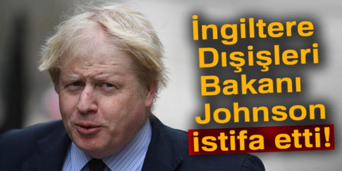 İngiltere Dışişleri Bakanı İstifa Etti