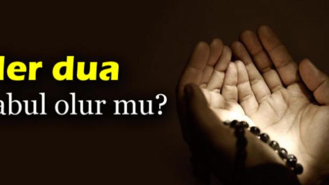 Dualarınız kabul olunmuyor mu? Dualarımız nasıl kabul olunur? Zenginlik duası nedir?