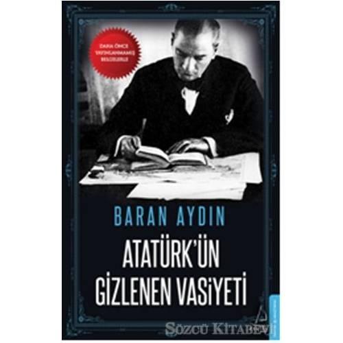Atatürk'ün Gizlenen Vasiyeti - Baran Aydın