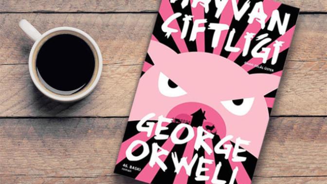 Sistemi Kimseye Dokunmadan Eleştiren Bir Yazar: George Orwell Ve Onun Muhteşem Eseri Hayvan Çiftliği