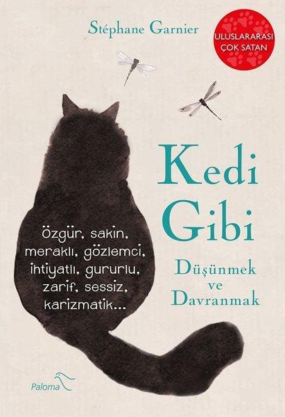 Kedi Gibi Düşünmek ve Davranmak - Stephane Garnier