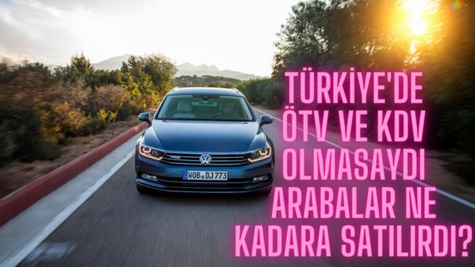Türkiye'de En Çok Satılan Arabalarda ÖTV ve KDV Olmasaydı Ne Kadara Satılırdı?