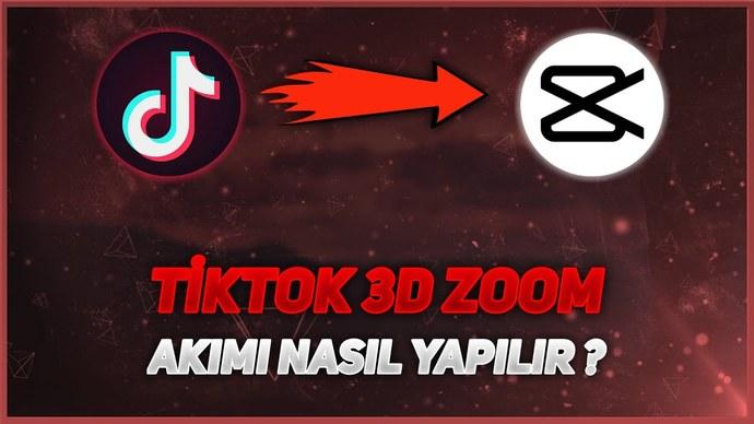 Tiktok 3D Zoom Akımı Nasıl Yapılır?