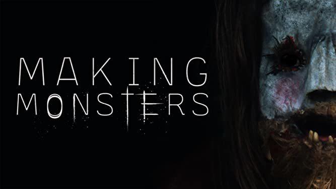 Beklenmedik Bir Hafta Sonu Tatilinde Yaşanan Dehşet: Making Monsters