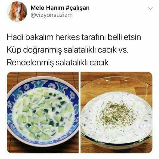 Cacıga salatalığı küp küp dograyanlardan mısınız yoksa rendeleyenlerden mi?