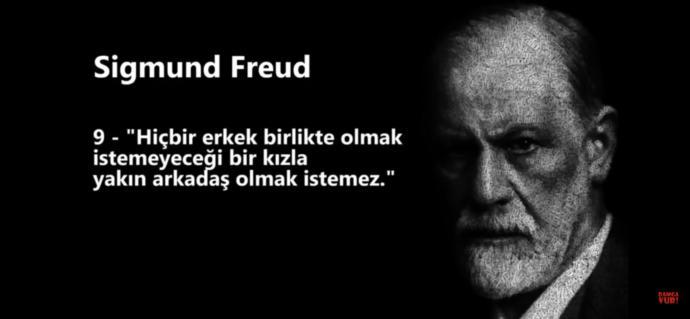 """""""Hiçbir erkek birlikte olmak istemeyeceği bir kızla yakın arkadaş olmak istemez"""" diyen Freud un sözüne katılıyor musunuz?"""