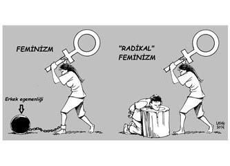 Feminizm ve feminist kadinlar hakkinda ne düsünuyorsunuz?