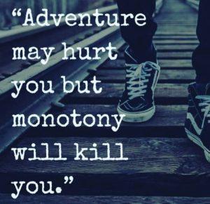 Yaşamınız macera dolu mudur, yoksa oldukça monoton mu?