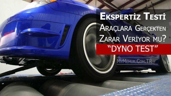 Ekspertiz merkezlerinde yapılan dyno (hız/performans) testi arabalara zarar verir mi?