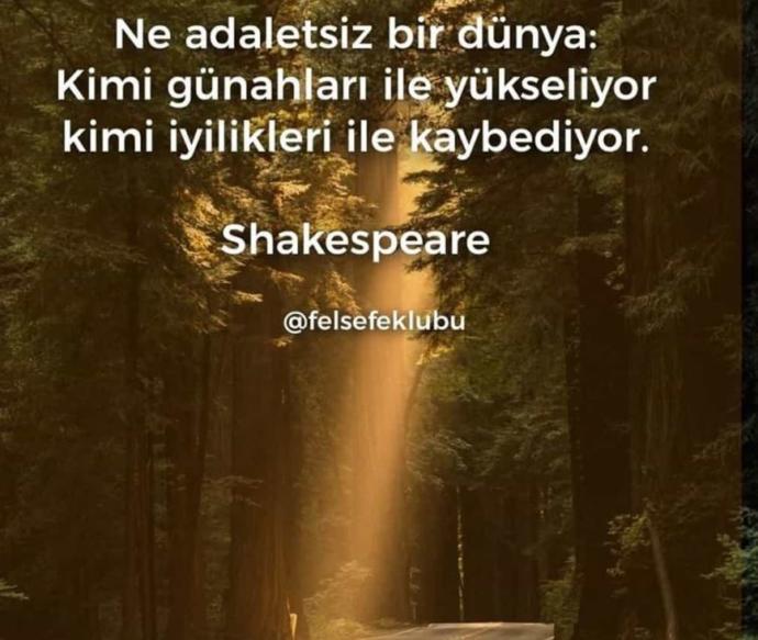 Sizde Shakespeare n bu sözüne katılır mısınız ve siz bu sözün hangi tarafındasınız?