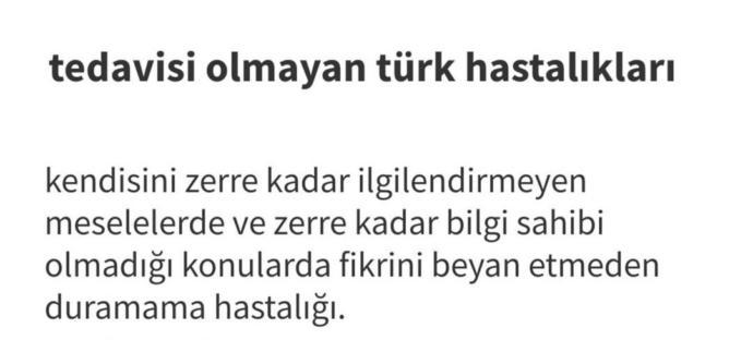 Tedavisi olmayan Türk hastalıkları nelerdir sizce?