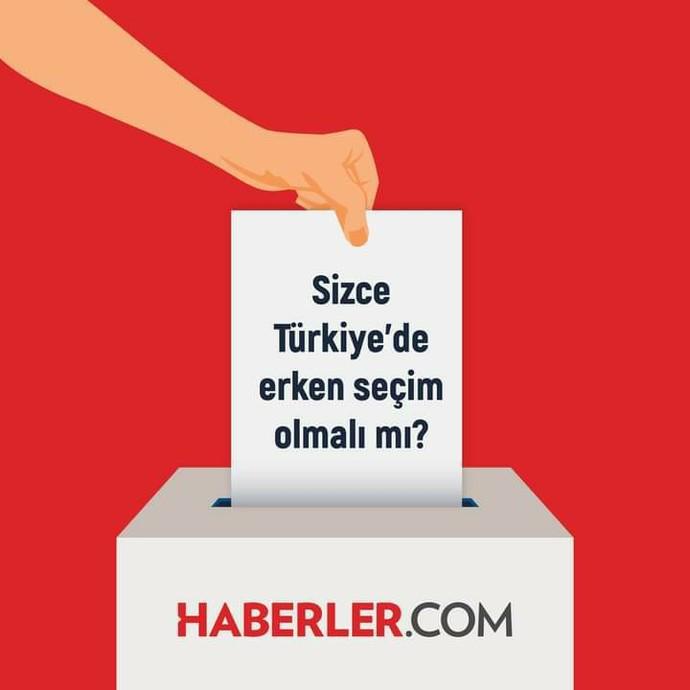 Sizce Türkiye erken seçime gitmeli mi?