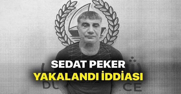 Reis Sedat Peker Yakalanmışmıdır?
