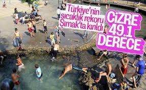 Türkiyenin sıcaklık rekoru 49.1ile Cizrede ölçüldü! Sizin orada kaç derece?