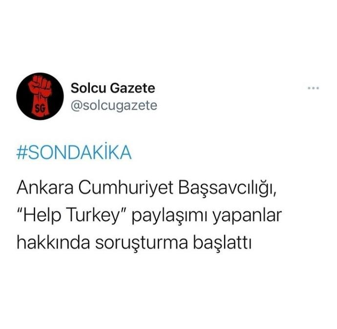Help Turkey paylaşımı yapanlara soruşturma açıldı! Ne düşünüyorsunuz?