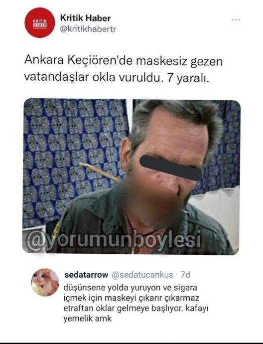 Ankarada maskesiz gezen vatandaşlar okla vurulmuş sizce ülke kafayı yemedi mi?